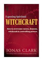 Exposing Spiritual Witchcraft