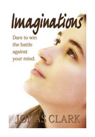 Imaginations: Dare to win the battle against your mind