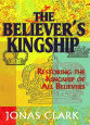 The Believer's Kingship.  Restoring The Kingship of All Believer
