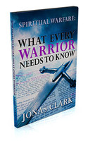 Spiritual Warfare: What Every Warrior Needs To Know