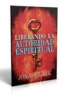 Liberando La Autoridad Espiritual (Physical Book)