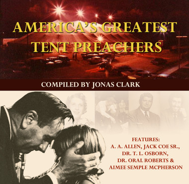 America's Greatest Tent Preachers