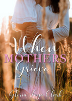 When Mothers Grieve