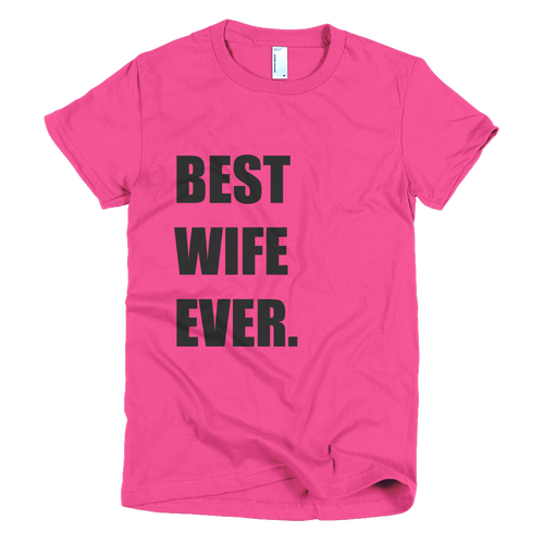 Best Wife Ever T-Shirt in Fuchsia