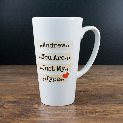 Personalized Latte Mug, You Are Just My Type
