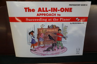 The All-In-One Approach to Succeeding at the Piano Preparatory Book A