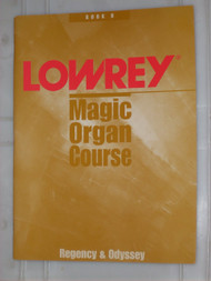 Lowrey Magic Organ Course / Book B / Regency & Odyssey