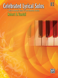 Alfred Celebrated Lyrical Solos, Book 1 7 Solos in Romantic Styles for Late Elementary Pianists