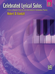 Alfred Celebrated Lyrical Solos, Book 3 7 Solos in Romantic Styles for Early Intermediate to Intermediate Pianists