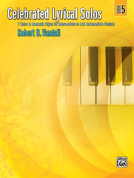 Alfred Celebrated Lyrical Solos, Book 5 7 Solos in Romantic Styles for Intermediate to Late Intermediate Pianists