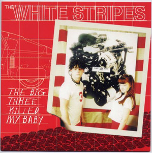 "THE WHITE STRIPES - The Big Three Killed My Baby (7"" Vinyl Single)"