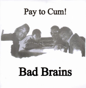 "BAD BRAINS Pay To Cum! 2011 US RSD vinyl 7"" NEW/UNPLAYED"