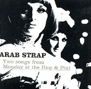 "ARAB STRAP - Two Songs From Monday At The Hug & Pint (3"" CD SINGLE)"