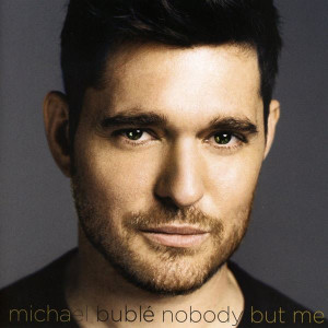 MICHAEL BUBLÉ Nobody But Me 2016 10-track CD album NEW/SEALED buble