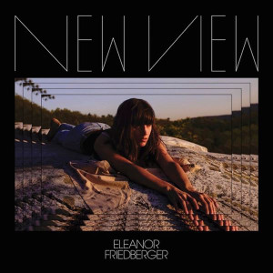 ELEANOR FRIEDBERGER New View 2016 US 11-track vinyl LP NEW/SEALED fiery furnaces