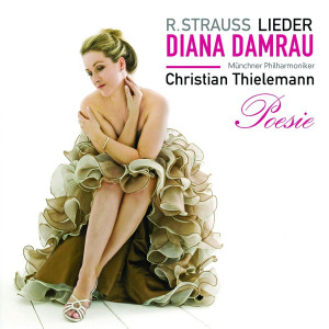 DIANA DAMRAU R Strauss: Lieder Poesie 2010 22-track CD NEW/SEALED THIELEMANN