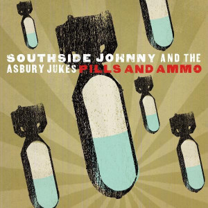 SOUTHSIDE JOHNNY AND THE ASBURY JUKES Pills And Ammo 2012 vinyl LP NEW / SEALED