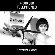 "4,000,000 TELEPHONES - French Girls (7"" Vinyl Single)"