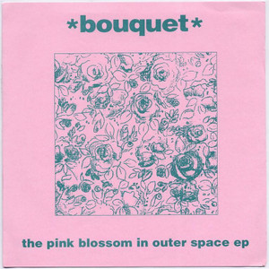 """BOUQUET - The Pink Blossom In Outer Space EP (7"""" Vinyl Single)"""