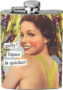 Anne Taintor Flask - golly! liquor is quicker!