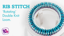 Double Knit Loom - Rib Stitch