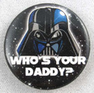 Star Wars Darth Vader Who's Your Daddy Button 1.25""