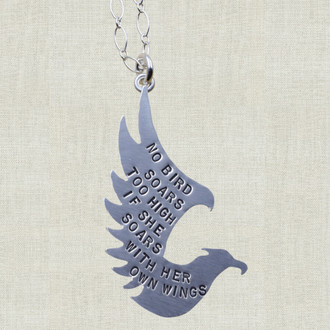 No Bird Soars Too High If She Soars With Her Own Wings Necklace