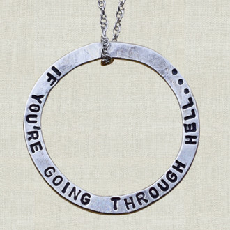 If You're Going Through Hell...Keep Going Necklace