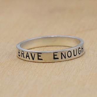 Brave Enough Ring