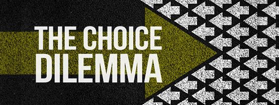 The Choice Dilemma