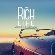 The Rich Life Volume 1: God's Will-MP3