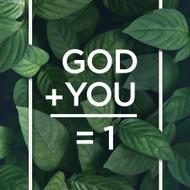 GOD + YOU = 1