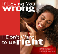 If Loving You Is Wrong I Don't Want To Be Right