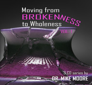 Moving From Brokenness To Wholeness – Volume 1 - Introduction