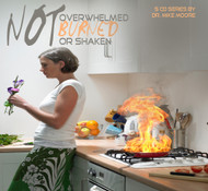 Not Overwhelmed, Burned or Shaken
