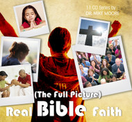 Real Bible Faith –The Full Picture