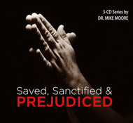 Saved, Sanctified and Prejudiced