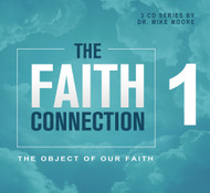 The Faith Connection Volume 1 - The Object of our Faith