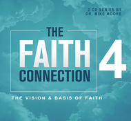 The Faith Connection: Volume 4 - The Vision and Basics of Faith