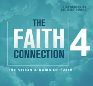 The Faith Connection: Volume 4 - The Vision and Basics of Faith
