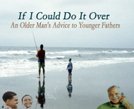If I Can Do It Over -  An Older Man's Advice to Younger Fathers-MP3