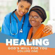 Healing: God's Will for You Vol 1 (Is Healing for Some or ALL?)-MP3