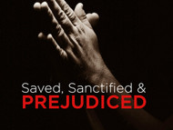 Saved, Sanctified and Prejudiced-MP3