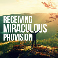 Receiving Miraculous Provision-MP3
