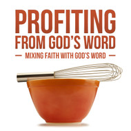 Profiting From God's Word: Mixing Faith With God's Word