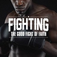Fighting the Good Fight of Faith