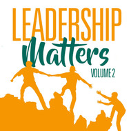 Leadership Matters Volume 2