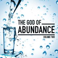 The God Of Abundance - Volume Two