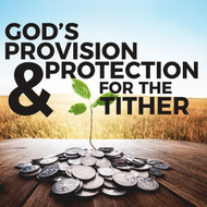 God's Provision and Protection For The Tither