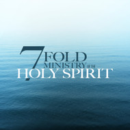 7-Fold Ministry Of The Holy Spirit
